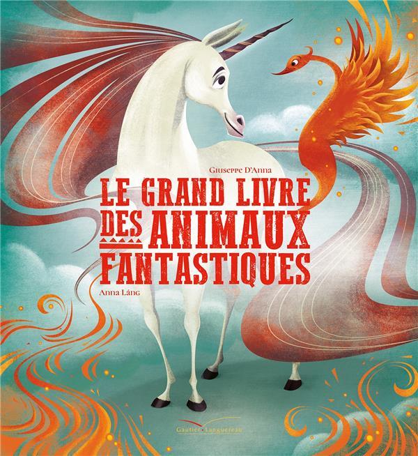 LE GRAND LIVRE DES ANIMAUX FANTASTIQUES ANNA, GIUSEPPE D'  HACHETTE