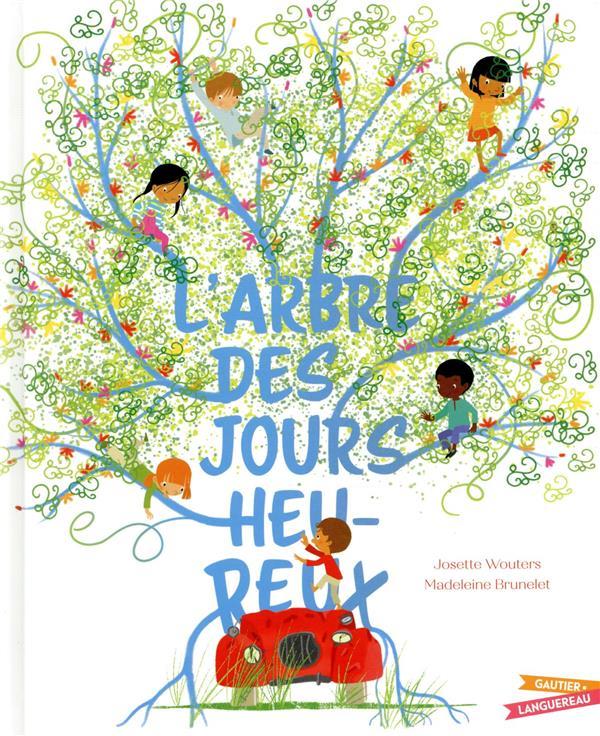 L'ARBRE DES JOURS HEUREUX JOSETTE WOUTERS HACHETTE