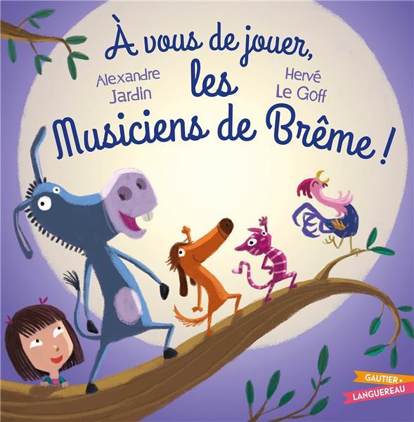 A VOUS DE JOUER LES MUSICIENS DE BREME JARDIN, ALEXANDRE  HACHETTE