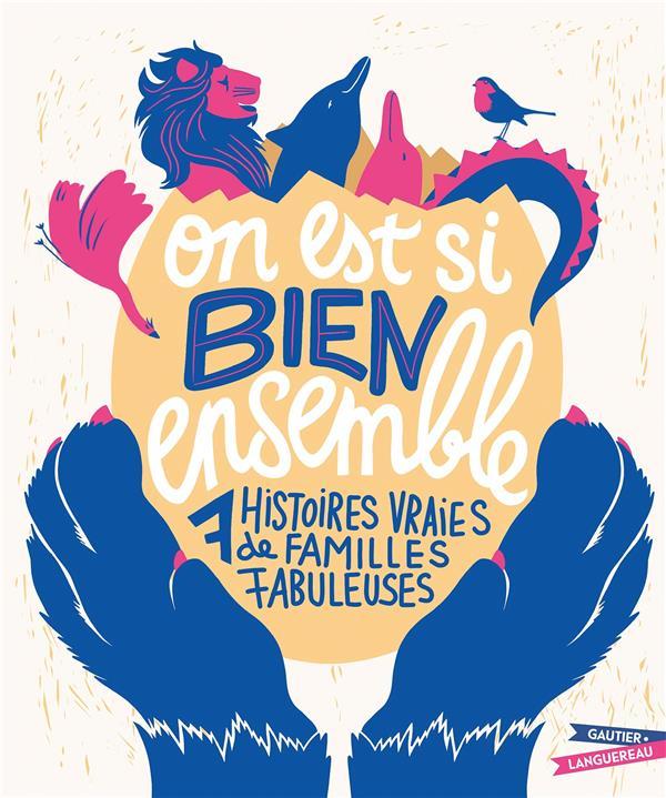 ON EST SI BIEN ENSEMBLE : 7 HISTOIRES VRAIES DE FAMILLES FABULEUSES MADDALONI/RADAELLI HACHETTE