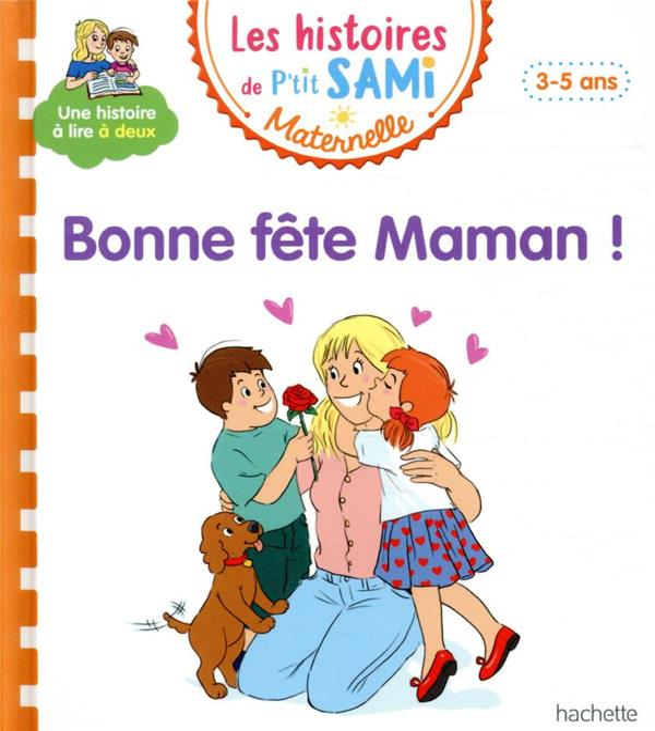 LES PETITS SAMI ET JULIE MATERNELLE  -  BONNE FETE MAMAN ! BOYER, ALAIN HACHETTE