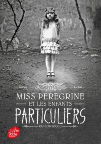 MISS PEREGRINE - T01 - MISS PEREGRINE ET LES ENFANTS PARTICULIERS