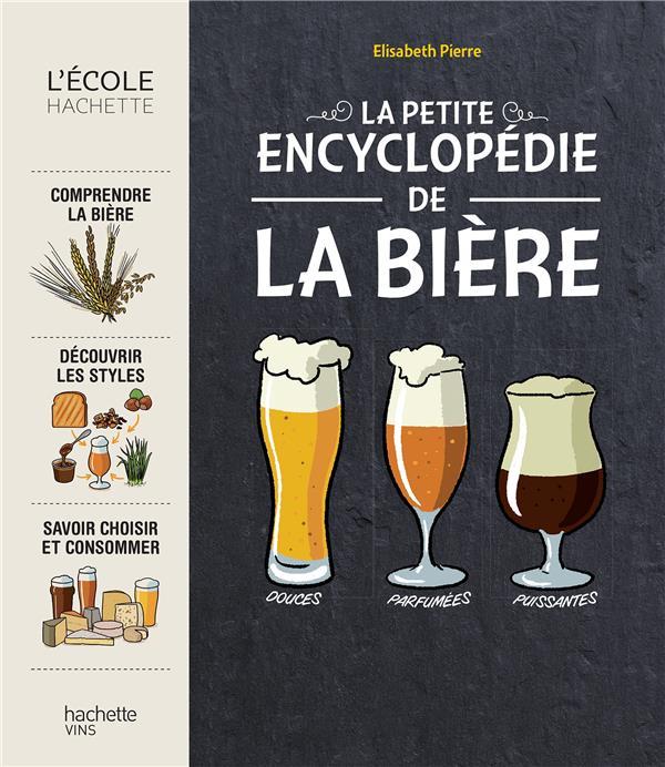 La Petite Encyclopedie De La Biere ELISABETH PIERRE HACHETTE