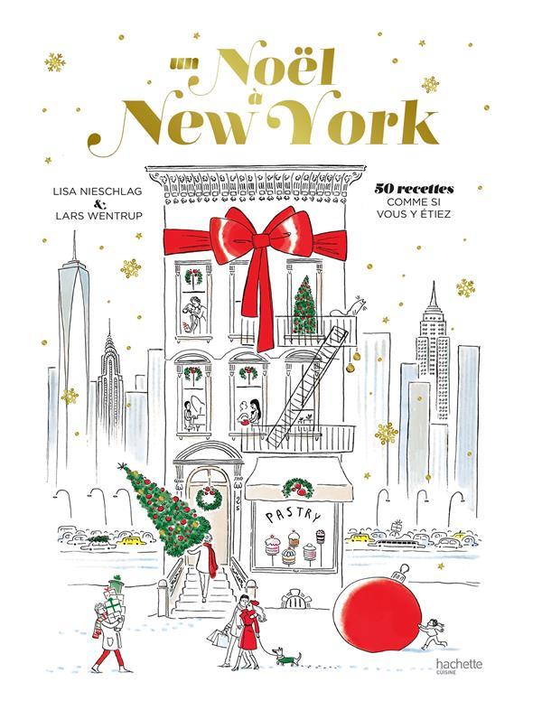 UN NOEL A NEW YORK  -  50 RECETTES COMME SI VOUS Y ETIEZ