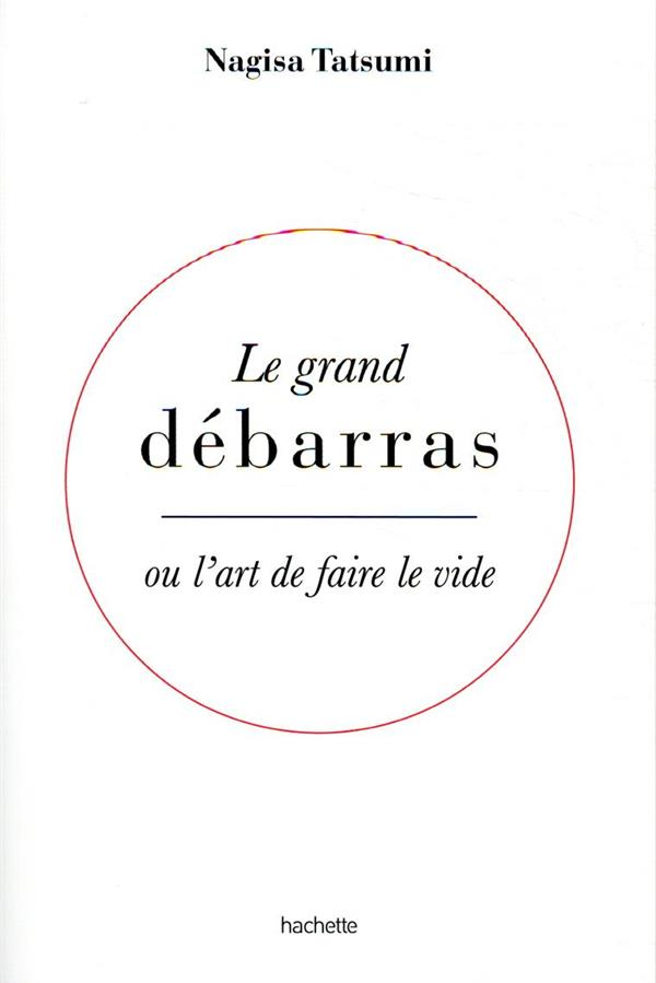 LE GRAND DEBARRAS  -  OU L'ART DE FAIRE LE VIDE