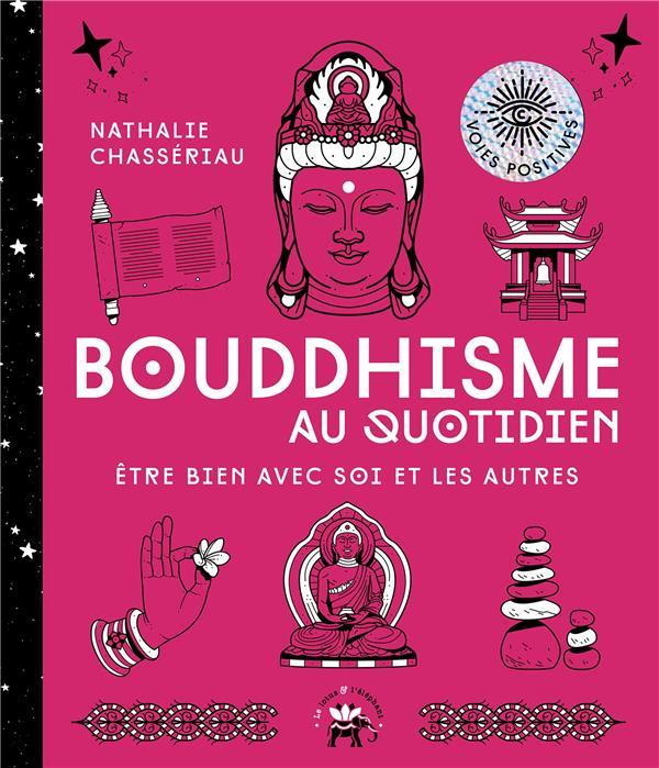 BOUDDHISME AU QUOTIDIEN  -  ETRE BIEN AVEC SOI ET LES AUTRES CHASSERIAU, NATHALIE HACHETTE