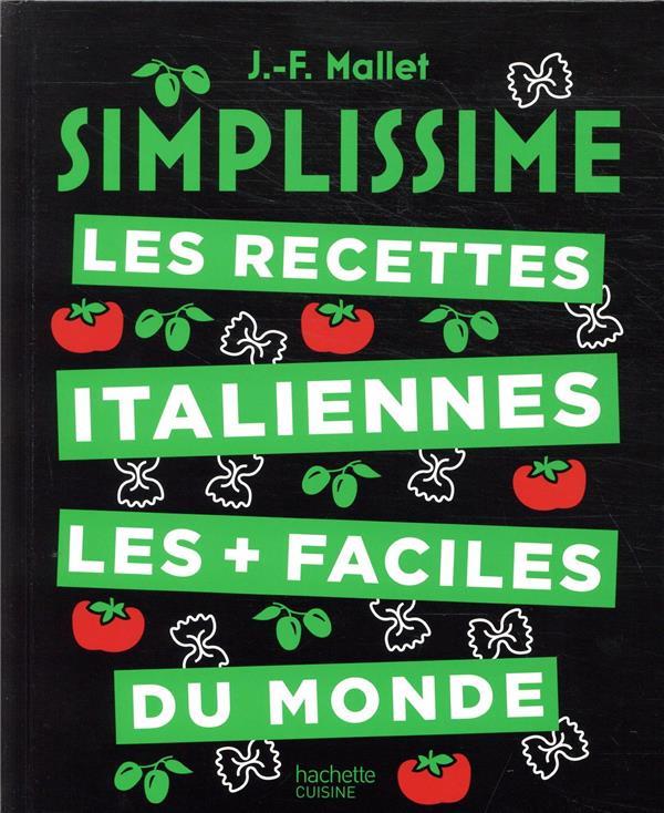 SIMPLISSIME  -  LES RECETTES ITALIENNES LES + FACILES DU MONDE