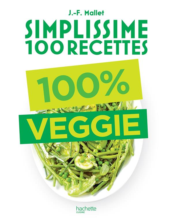 SIMPLISSIME  -  100 RECETTES  -  100% VEGGIE