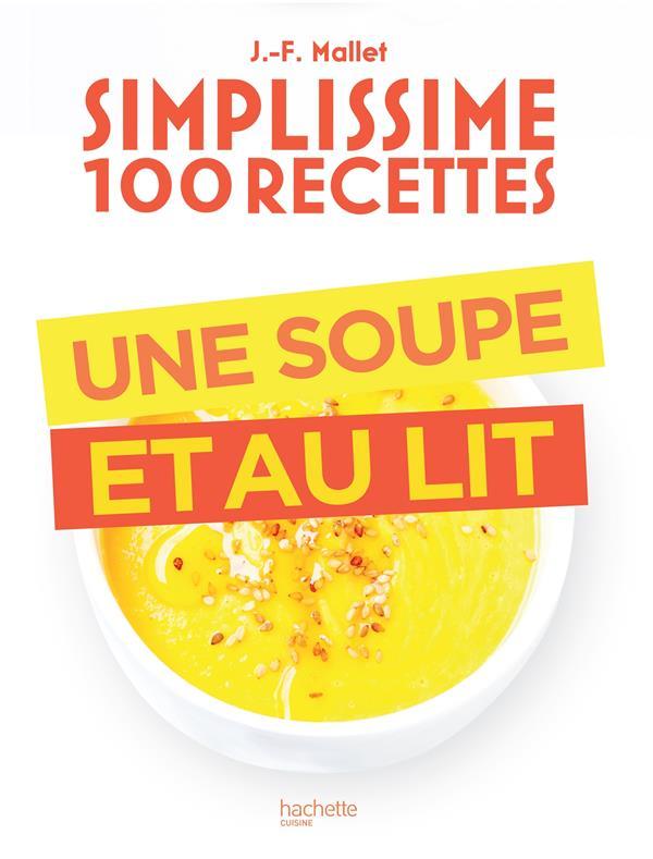 SIMPLISSIME  -  100 RECETTES  -  UNE SOUPE ET AU LIT
