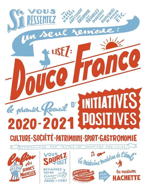 DOUCE FRANCE  -  LE PREMIER RECUEIL D'INITIATIVES POSITIVES (EDITION 20202021)