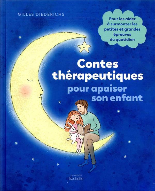 CONTES THERAPEUTIQUES POUR APAISER SON ENFANT
