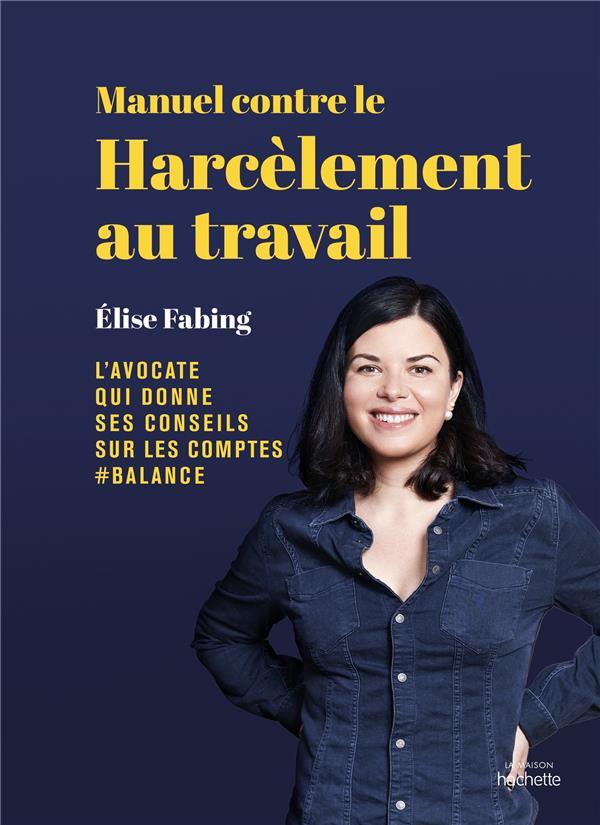 MANUEL CONTRE LE HARCELEMENT AU TRAVAIL : ELISE FABING, L'AVOCATE QUI DONNE SES CONSEILS SUR LES COMPTES #BALANCE