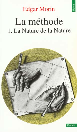 METHODE. LA NATURE DE LA NATURE (LA)