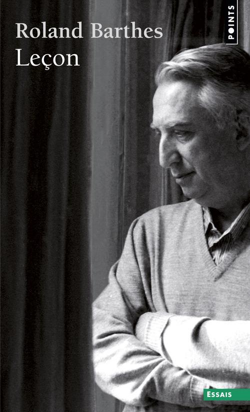 LECON. TEXTE DE LA LECON INAUGURALE PRONONCEE LE 7 JANVIER 1977 AU COLLEGE DE FRANCE