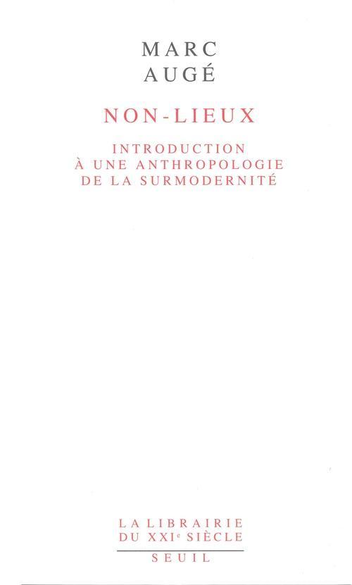NON-LIEUX. INTRODUCTION A UNE ANTHROPOLOGIE DE LA