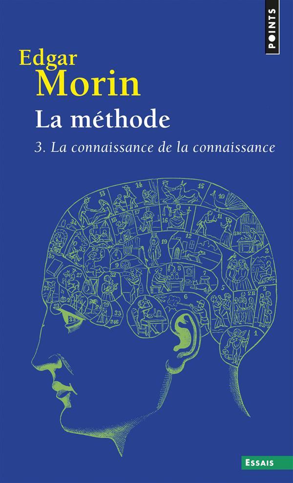 METHODE. LA CONNAISSANCE DE LA CONNAISSANCE. ANTHROPOLOGIE DE LA CONNAISSANCE (LA)