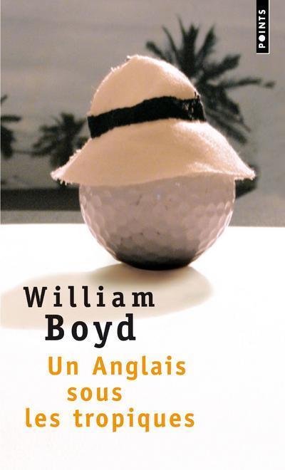UN ANGLAIS SOUS LES TROPIQUES BOYD WILLIAM SEUIL