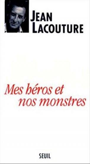 MES HEROS ET NOS MONSTRES. OU LE TEMPS DES DEMIURGES