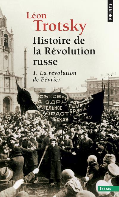 HISTOIRE DE LA REVOLUTION RUSSE T.1  -  LA REVOLUTION DE FEVRIER