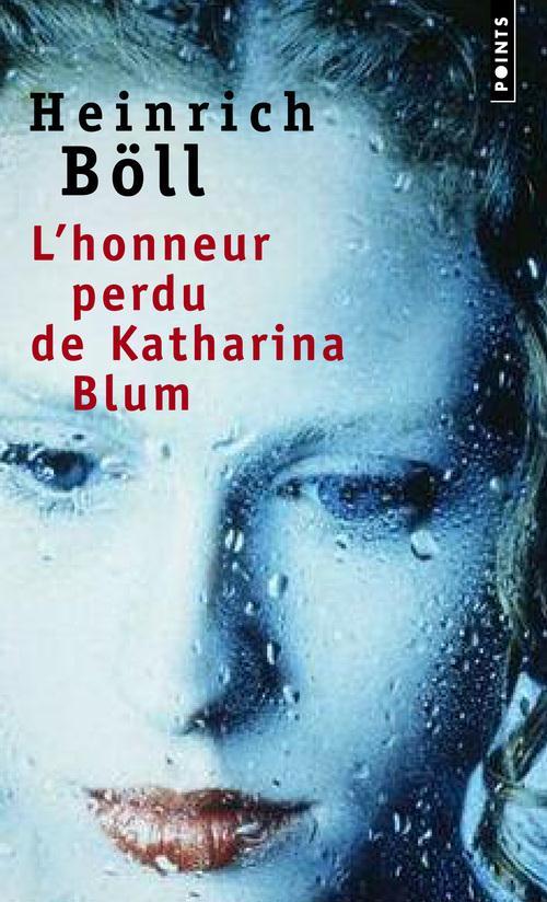 L'HONNEUR PERDU DE KATHARINA BLUM BOLL HEINRICH SEUIL