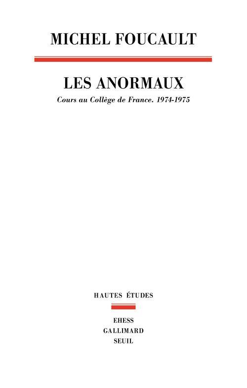 LES ANORMAUX. COURS AU COLLEGE DE FRANCE, 1974-1975