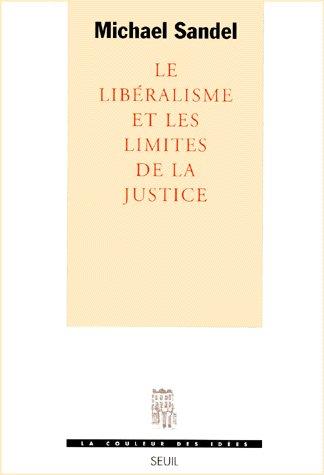 LE LIBERALISME ET LES LIMITES DE LA JUSTICE