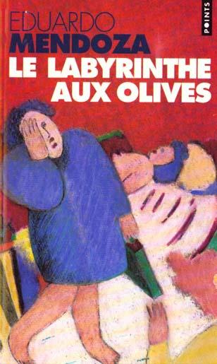 MENDOZA EDUARDO - LE LABYRINTHE AUX OLIVES