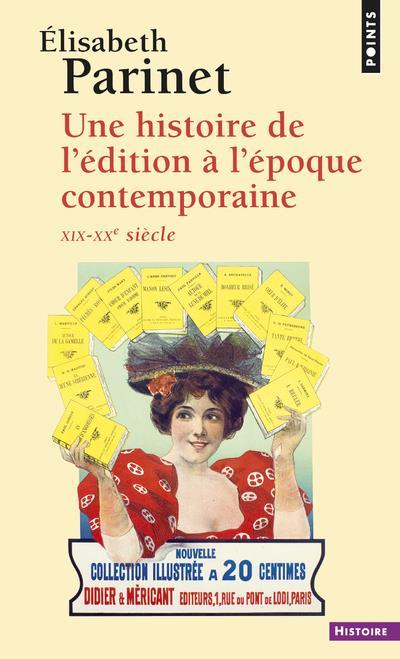 UNE HISTOIRE DE L'EDITION A L'EPOQUE CONTEMPORAINE