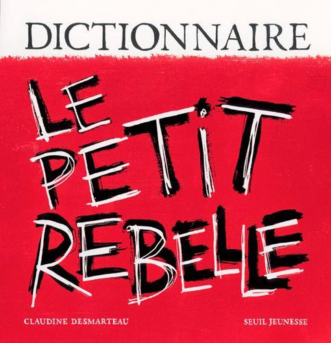 DICTIONNAIRE LE PETIT REBELLE