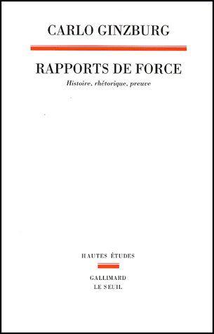 RAPPORTS DE FORCE. HISTOIRE, RHETORIQUE, PREUVE