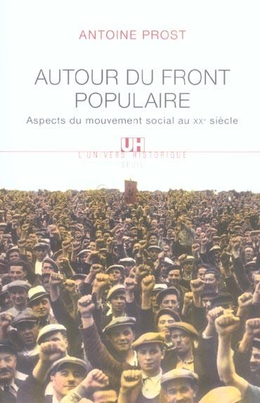 AUTOUR DU FRONT POPULAIRE. ASPECTS DU MOUVEMENT SOCIAL AU XXE SIECLE
