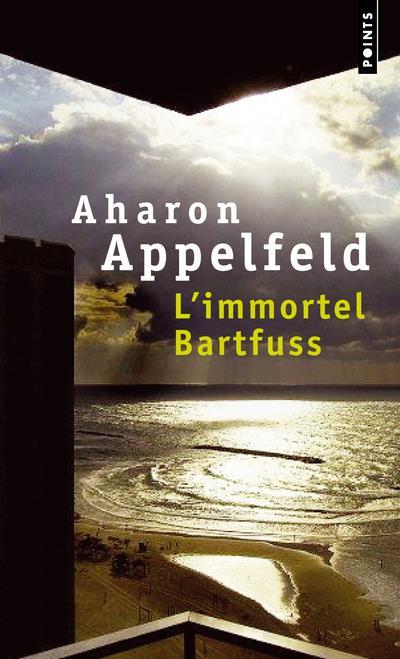 L'IMMORTEL BARTFUSS APPELFELD AHARON SEUIL