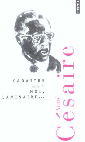 CADASTRE, SUIVI DE MOI, LAMINAIRE...
