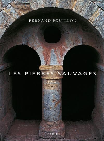 LES PIERRES SAUVAGES POUILLON FERNAND SEUIL