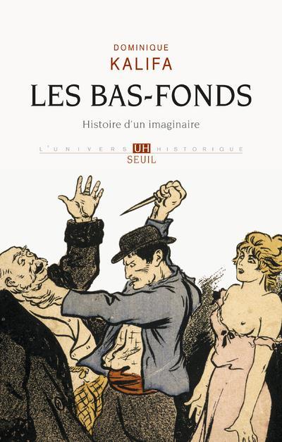 LES BAS-FONDS  -  HISTOIRE D'UN IMAGINAIRE