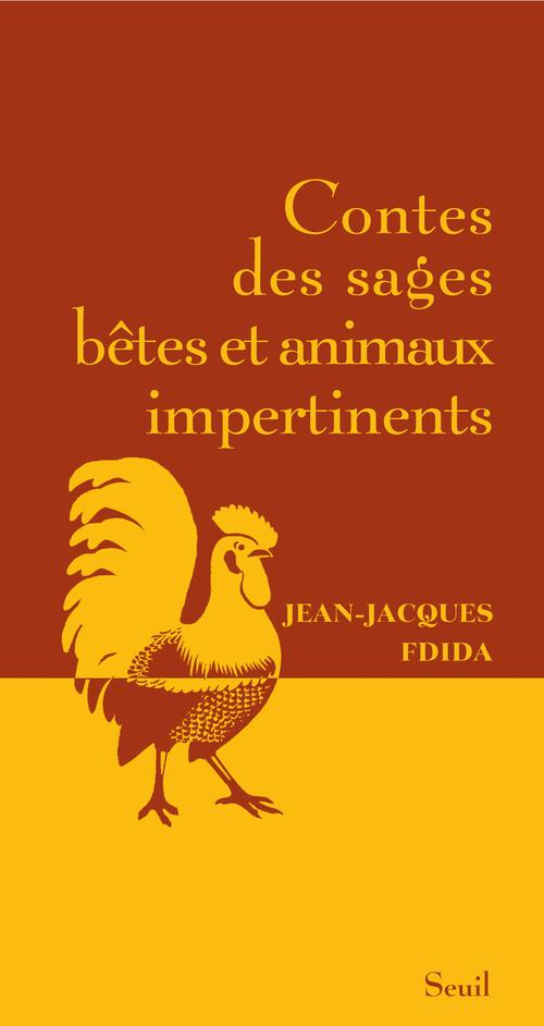 CONTES DES SAGES BETES ET ANIMAUX IMPERTINENTS FDIDA JEAN-JACQUES SEUIL