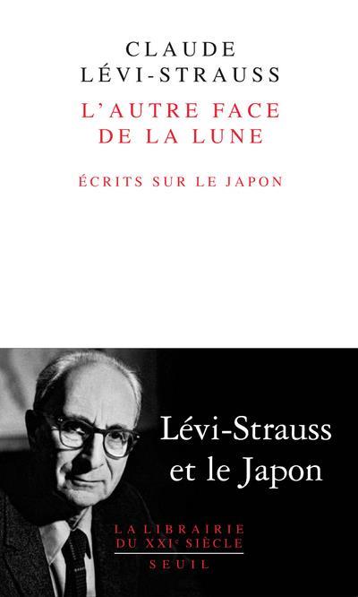 L'AUTRE FACE DE LA LUNE. ECRITS SUR LE JAPON