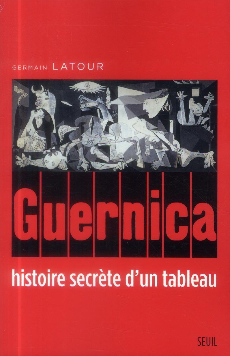 GUERNICA, HISTOIRE SECRETE D'UN TABLEAU