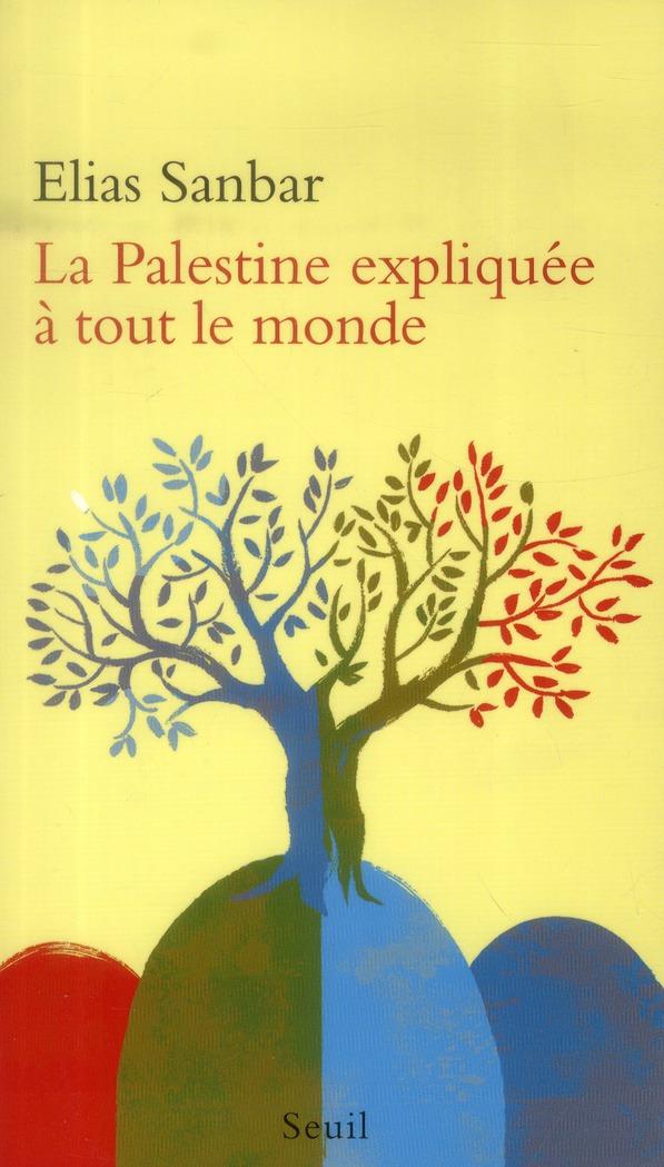 LA PALESTINE EXPLIQUEE A TOUT LE MONDE SANBAR ELIAS Seuil