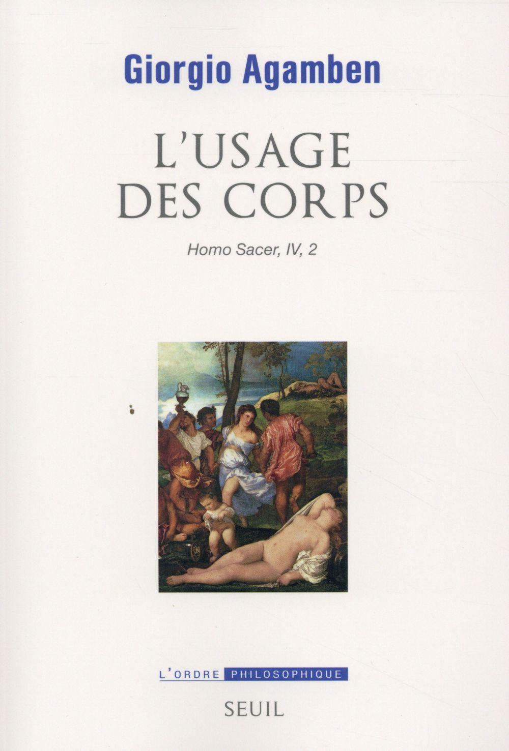 L'USAGE DES CORPS. HOMO SACER IV 2