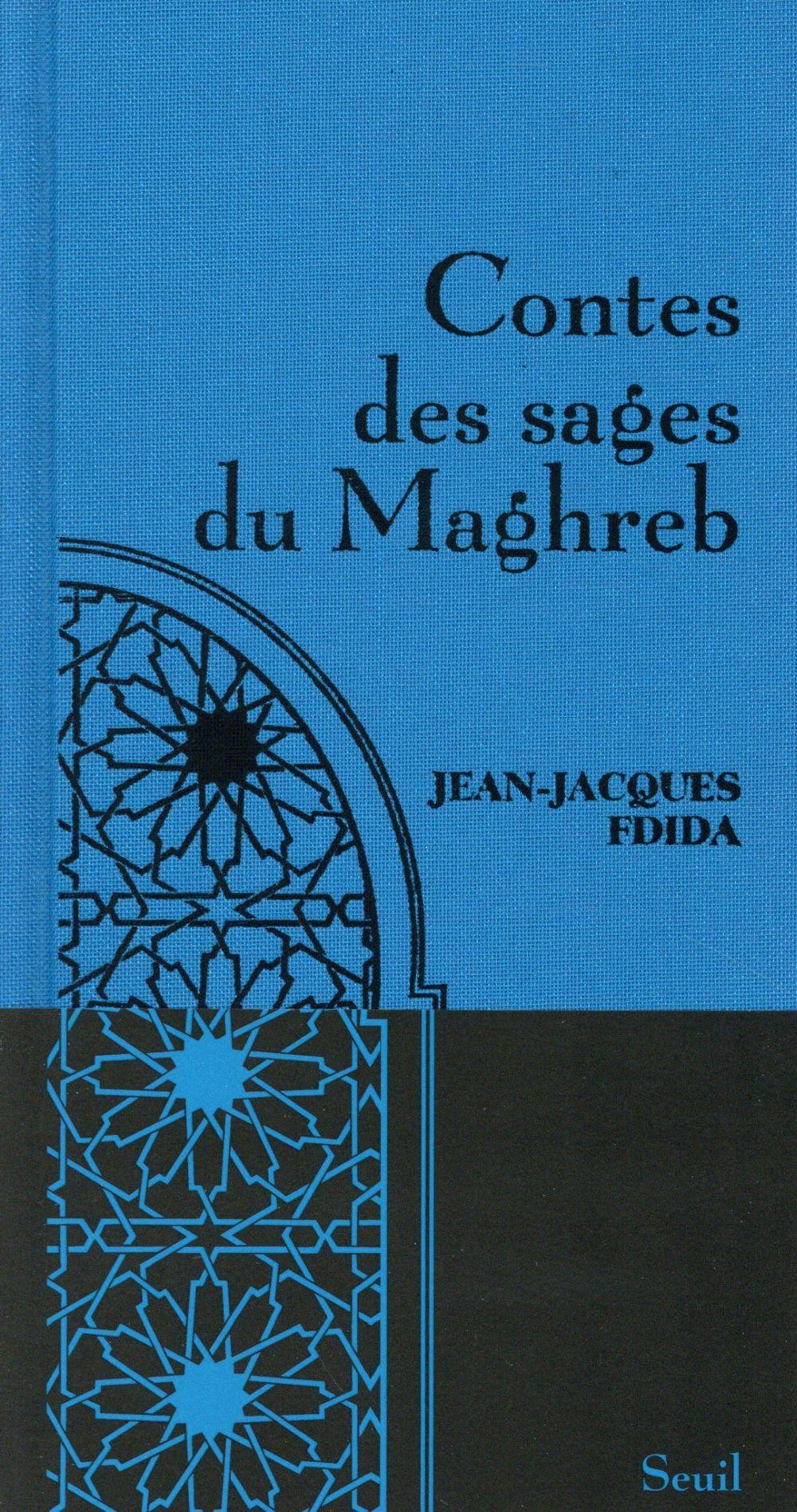 CONTES DES SAGES DU MAGHREB FDIDA JEAN-JACQUES SEUIL