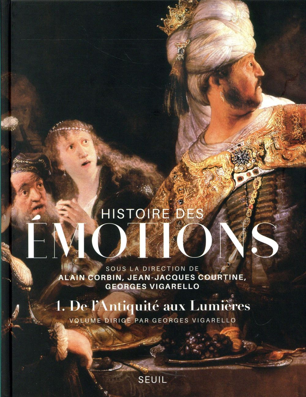 HISTOIRE DES EMOTIONS, VOL. 1. DE L'ANTIQUITE AUX