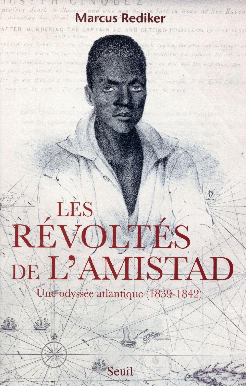LES REVOLTES DE L'AMISTAD  -  UNE ODYSSEE ATLANTIQUE, 1839-1842