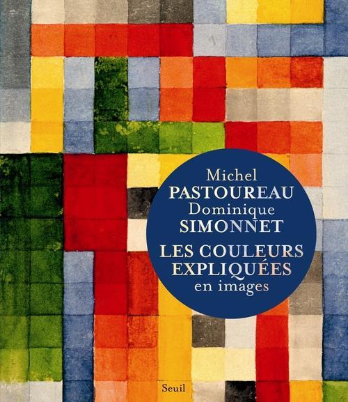 LES COULEURS EXPLIQUEES EN IMAGES PASTOUREAU/SIMONNET Seuil