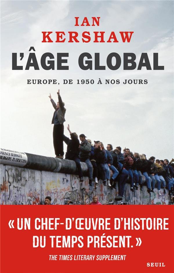 L'AGE GLOBAL     EUROPE, DE 1950 A NOS JOURS