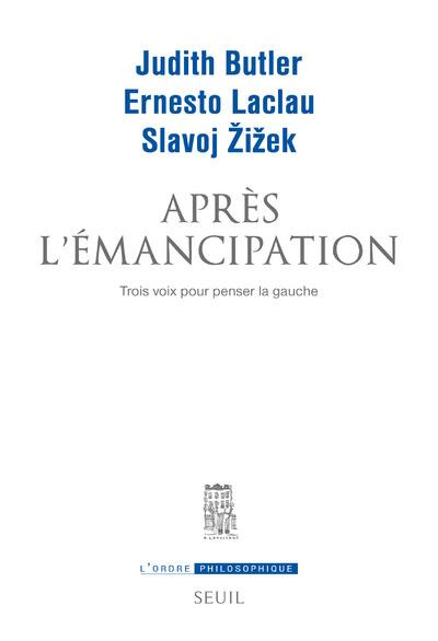 APRES L'EMANCIPATION - TROIS VOIX POUR PENSER LA GAUCHE