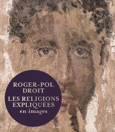 LES RELIGIONS EXPLIQUEES EN IMAGES Droit Roger-Pol Seuil