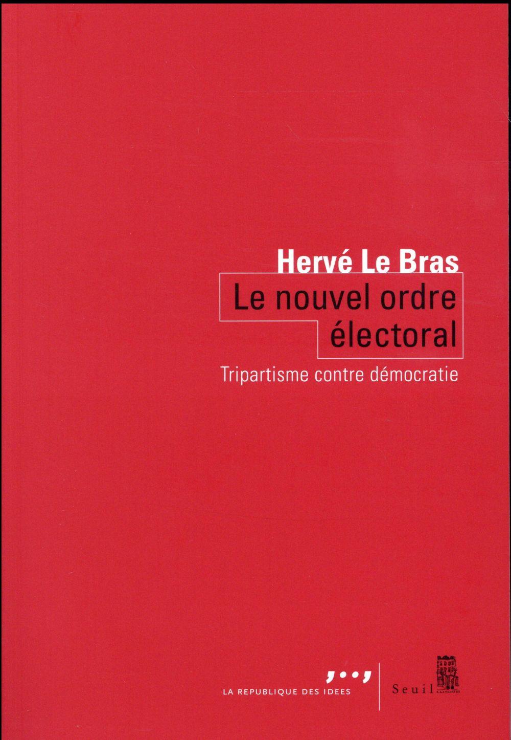 LE NOUVEL ORDRE ELECTORAL  -  A L'AGE DU TRIPARTISME