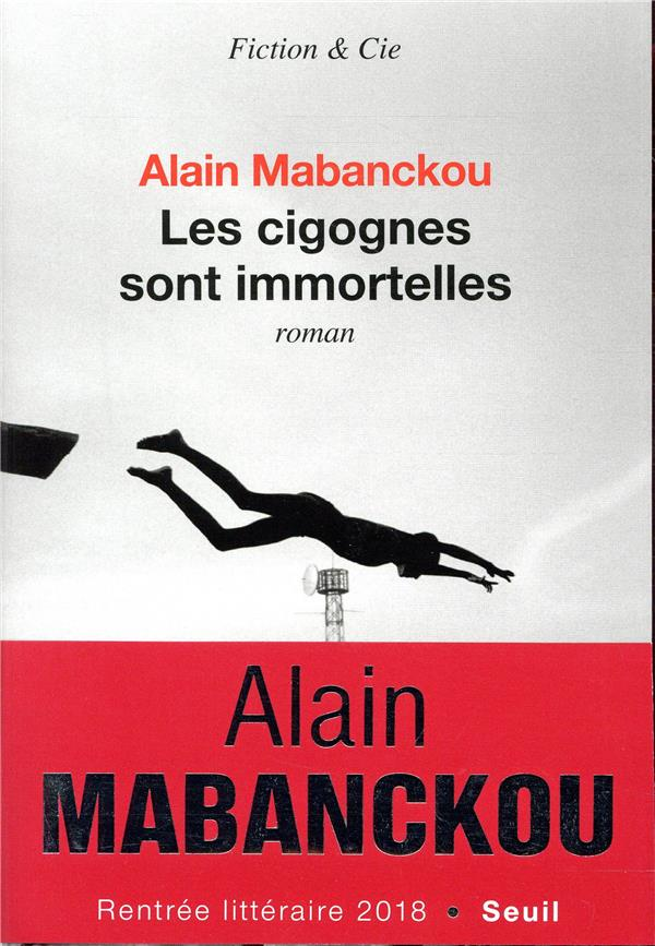 LES CIGOGNES SONT IMMORTELLES MABANCKOU ALAIN SEUIL