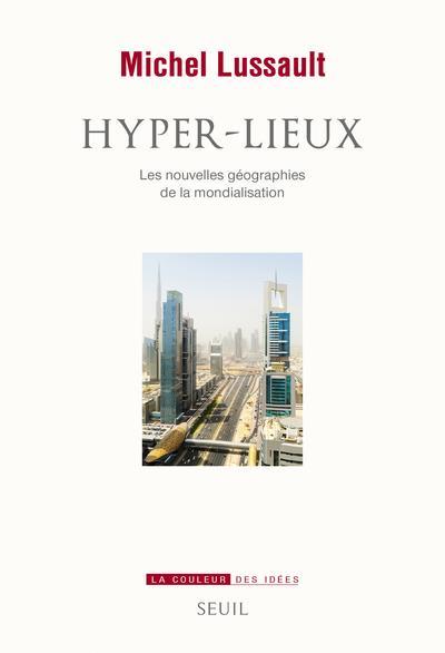HYPER-LIEUX - LES NOUVELLES GEOGRAPHIES DE LA MONDIALISATION